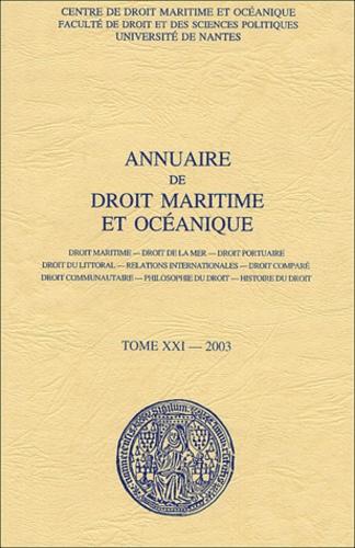 Gwénaèle Proutière-Maulion et  Collectif - Annuaire de droit maritime et océanique - Tome 21/2003.
