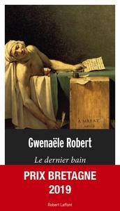 Gwenaële Robert - Le dernier bain.