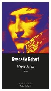 Gwenaële Robert - Never Mind.