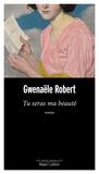 Gwenaële Robert - Tu seras ma beauté.
