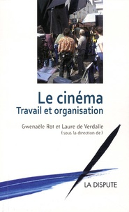 Gwenaële Rot et Laure de Verdalle - Le cinéma - Travail et organisation.