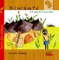 Gwenaële Thoumine - Biwanté et le pays de la terre rêvée.