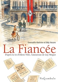 Gwenaëlle Abolivier et Eddy Vaccaro - La fiancée - D'après la vie d'Odette Nilès, l'amoureuse de Guy Môquet.