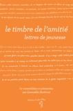 Gwenaëlle Abolivier - Le timbre de l'amitié - Lettres de jeunesse.