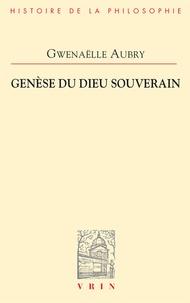 Gwenaëlle Aubry - Archéologie de la puissance - Tome 2, Genèse du Dieu souverain.