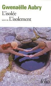 Gwenaëlle Aubry - L'isolée - Suivi de L'isolement.