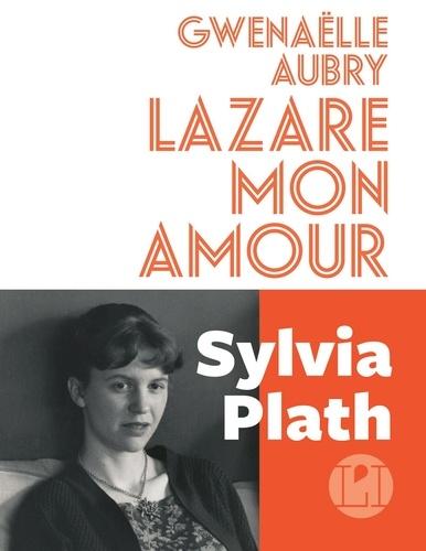 Gwenaëlle Aubry - Lazare mon amour.