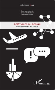 Gwenaëlle Bertrand et Maxime Favard - Poïétiques du design - Tome 3, Conception et politique.