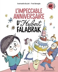 Gwénaëlle Boulet et Frédéric Bénaglia - Hubert Falabrak  : L'impeccable anniversaire d'Hubert Falabrak.