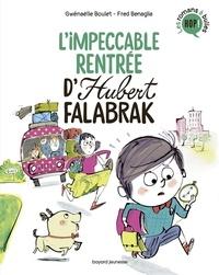 Gwénaëlle Boulet et Frédéric Bénaglia - Hubert Falabrak  : L'impeccable rentrée d'Hubert Falabrak.