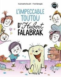 Gwénaëlle Boulet et Frédéric Bénaglia - Hubert Falabrak  : L'impeccable toutou d'Hubert Falabrak.