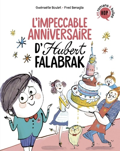 Hubert Falabrak, Tome 02. L'impeccable anniversaire d'Hubert Falabrak