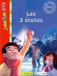 Gwenaelle Boulet - J'aime lire Dys: Les trois étoiles.