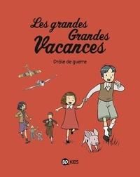 Gwénaëlle Boulet et Pascale HÉDELIN - Les grandes grandes vacances, Tome 01 - Drôle de guerre.