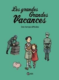 Gwénaëlle Boulet et Pascale HÉDELIN - Les grandes grandes vacances, Tome 03 - Des temps difficiles.