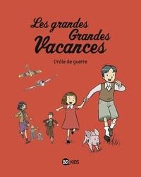 Gwénaëlle Boulet - Les grandes Grandes Vacances Tome 1 : Drôle de guerre.