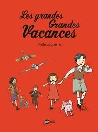 Gwénaëlle Boulet et Pascale Hédelin - Les grandes Grandes Vacances Tome 1 : Drôle de guerre.