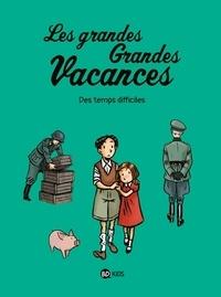 Gwénaëlle Boulet et Pascale Hédelin - Les grandes Grandes Vacances Tome 3 : Des temps difficiles.