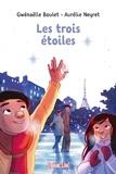 Gwénaëlle Boulet et Aurélie Neyret - Les trois étoiles.