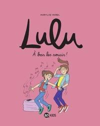 Gwénaëlle Boulet et Anne-Sophie Chilard - Lulu, Tome 09 - À bas les soucis !.