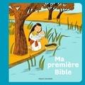 Gwénaëlle Boulet et Aurélie Guillerey - Ma première Bible.