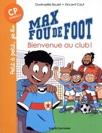 Gwénaëlle Boulet et Vincent Caut - Max fou de foot  : Bienvenu au club !.