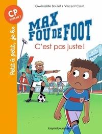 Gwénaëlle Boulet et Vincent Caut - Max fou de foot  : C'est pas juste ! - CP niveau 2.