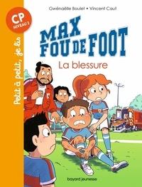 Gwénaëlle Boulet et Vincent Caut - Max fou de foot  : La blessure.