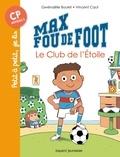 Gwénaëlle Boulet et Vincent Caut - Max fou de foot  : Le club de l'étoile.