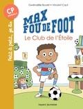 Gwenaelle Boulet - Max fou de foot, Tome 01 - Le club de l'étoile.