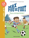 Gwenaelle Boulet - Max fou de foot, Tome 02 - Tous ensemble !.
