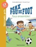Gwénaëlle Boulet - Max fou de foot, Tome 02 - Tous ensemble !.