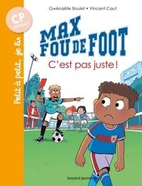 Gwénaëlle Boulet - Max fou de foot, Tome 04 - C'est pas juste !.