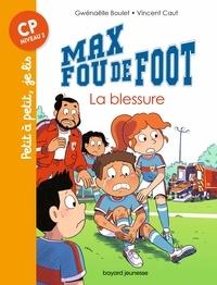 Gwénaëlle Boulet - Max fou de foot, Tome 06 - Max fou de foot - La blessure.