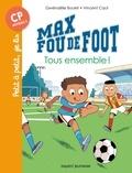 Gwénaëlle Boulet et Vincent Caut - Max fou de foot  : Tous ensemble !.