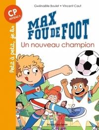 Gwénaëlle Boulet et Vincent Caut - Max fou de foot  : Un nouveau champion.