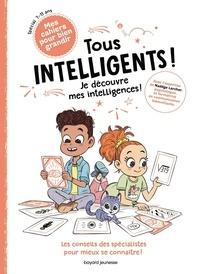 Gwénaëlle Boulet et Nadège Larcher - Tous intelligents ! - Je découvre mes intelligences.