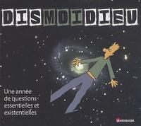 Gwenaëlle Brixius - Dismoidieu - Une année de questions essentielles et existentielles.