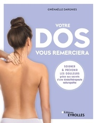 Gwénaëlle Dargnies - Votre dos vous remerciera - Soigner & prévenir les douleurs grâce aux secrets d'une kinésithérapeute naturopathe.