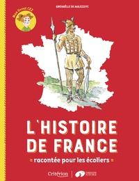 Gwenaëlle de Maleissye - L'histoire de France racontée pour les écoliers - Mon livret CE2.