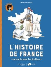 Gwenaëlle de Maleissye - L'histoire de France racontée pour les écoliers - Mon livret CM1.