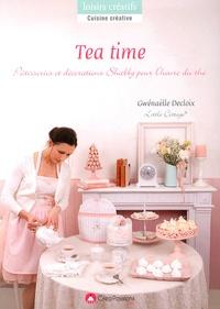 Gwénaëlle Decloix - Tea time - Pâtisseries et décorations pour l'heure du thé.
