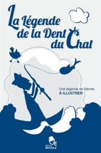 Gwenaëlle Grandjean et Rita Poivre - La Légende de la Dent du Chat - Une légende de Savoie à illustrer.