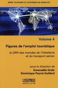 Gwenaëlle Grefe et Dominique Peyrat-Guillard - Figures de l'emploi touristique - La GRH des mondes de l'hôtellerie et du transport aérien.