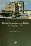 Gwenaëlle Le Goullon - Les grands ensembles en France - Genèse d'une politique publique (1945-1962).