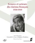 Gwénaëlle Le Gras et Delphine Chedaleux - Genres et acteurs du cinéma français 1930-1960.