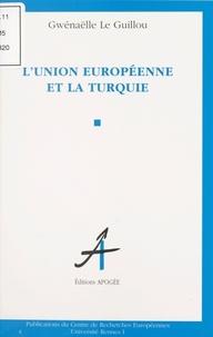 Gwénaëlle Le Guillou - L'Union européenne et la Turquie.