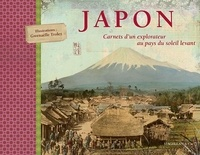 Gwenaëlle Trolez et Eugène Gallois - Japon - Carnets d'un explorateur au pays du soleil levant.
