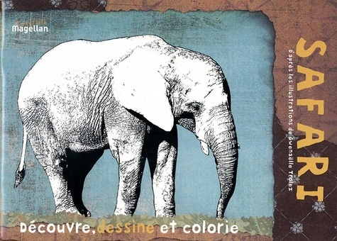 Gwenaëlle Trolez - Safari - Cahier de coloriage.