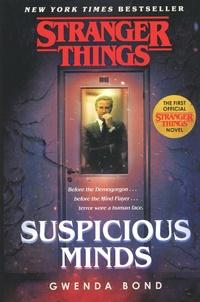 Gwenda Bond - Stranger Things  : Suspicious Minds.